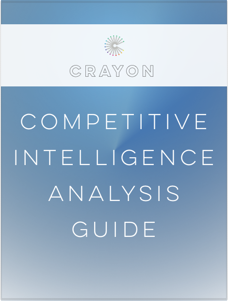 Crayon Publication - Crayon Competitive Intelligence Analysis Guide