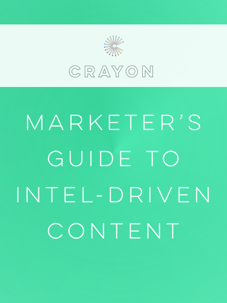Crayon Publication - eBook: Marketer's Guide to Intel-Driven Content