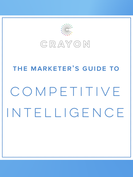 Crayon Publication - The Marketer's Guide to Competitive Intelligence