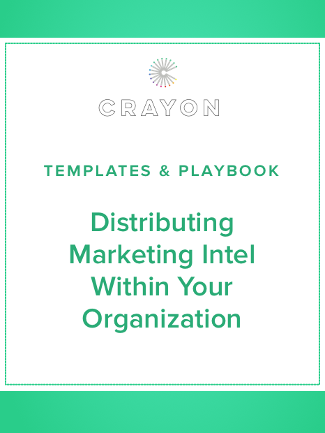 Crayon Publication - Templates & Playbook: Distributing Marketing Intel In Your Organization